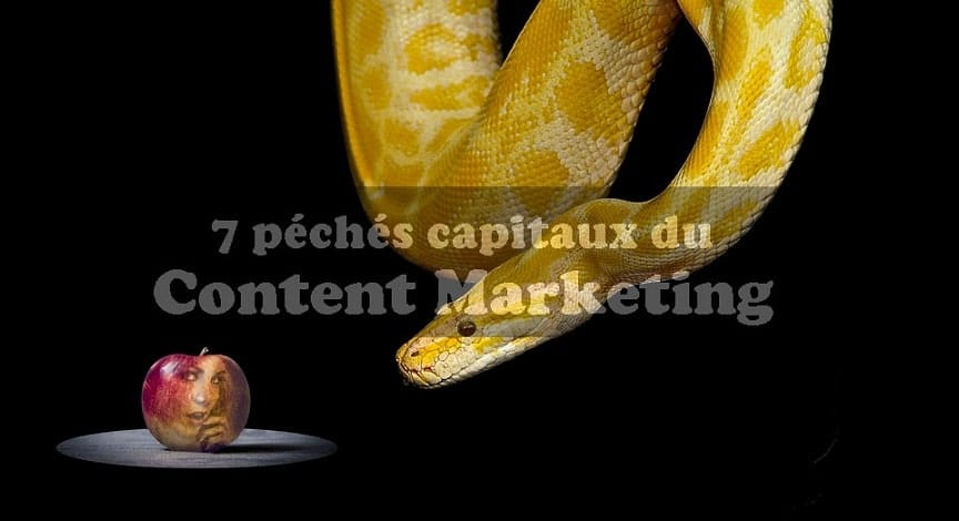 Les 7 péchés capitaux du content marketing