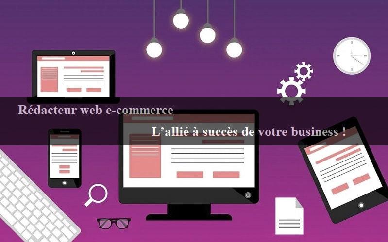 Rédacteur web e-commerce : l'allié à succès de votre business